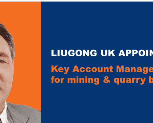 LiuGong UK announces the appointment of Key Account Manager Europe, for mining & quarry business.